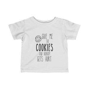Give Me the Cookies and Nobody Gets Hurt | Infant Fine Jersey Tee