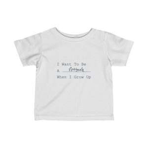 I Want To Be A Firetruck When I Grow Up | Infant Fine Jersey Tee