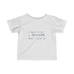 I Want To Be A hat on my head When I Grow Up | Infant Fine Jersey Tee