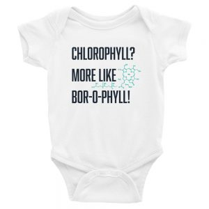 Chlorophyll? More Like Bor-O-Phyll! | Easy Change Onesie, Infant Bodysuit